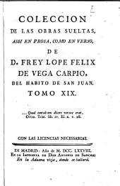 Colección de las obras sueltas: assi en prosa, como en verso, Volumen 19