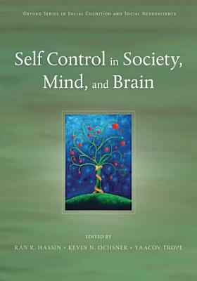 Self Control in Society, Mind, and Brain