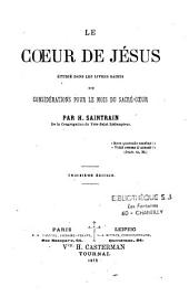 Le Coeur de Jésus étudié dans les livres saints ou considérations pour le mois du Sacré-Coeur
