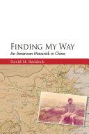 Finding My Way: An American Maverick In China