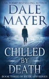 Chilled by Death (Thriller, Suspense, Mystery, Romantic Suspense): Book 3 of the By Death Series