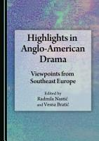 Highlights in Anglo American Drama PDF