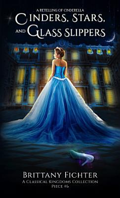 Cinders  Stars  and Glass Slippers