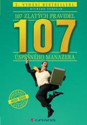 107 zlatých pravidel úspěšného manažera: 2. vydání bestselleru
