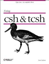 Using csh & tcsh: Type Less, Accomplish More