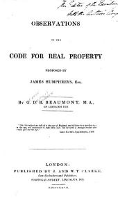 Observations on the Code for Real Property Proposed by James Humphreys, Esq