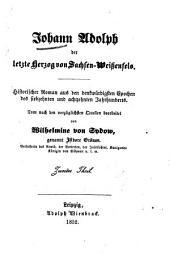 Johann Adolph der letzte Herzog von Sachsen-Wissenfels: historische Roman aus den denkw�urdigsten Epochen des siebzehnten und achtzehnten Jahrhunderts, Teil 3