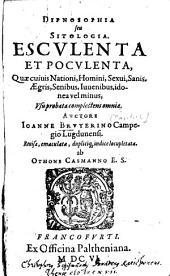 Dipnosophia seu sitologia: esculenta et poculenta quae cuivis nationi, homini, sexui, sanis, aegris, senibus, iuvenibus idonea vel minus usu probata complectens omnia