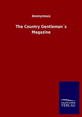 The Country Gentleman   s Magazine