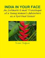 India in Your Face  An Intimate E mail Travelogue of a Young Woman s Adventure as a Spiritual Seeker PDF