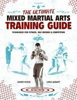 The Ultimate Mixed Martial Arts Training Guide PDF