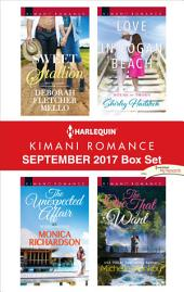 Harlequin Kimani Romance September 2017 Box Set: Sweet Stallion\The Unexpected Affair\Love in Logan Beach\The One That I Want