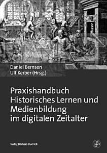 Praxishandbuch Historisches Lernen und Medienbildung im digitalen Zeitalter PDF