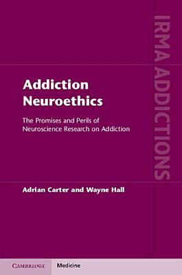 Addiction Neuroethics