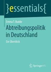 Abtreibungspolitik in Deutschland: Ein Überblick