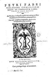 Petri Fabri Tolosani, ... Commentarius, ad titulum de diuersis regulis iuris antiqui, ex libro Pandectarum D. Iustiniani quinquagesimo. Cum indice copiosissimo ac locupletissimo, ..