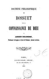 Doctrine philosophique de Bossuet sur la connaissance de Dieu ...