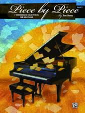 Piece by Piece, Book 2: 7 Intermediate Color Pieces for Solo Piano, Book 2