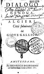Dialogo fra Genoua et Algieri, città fulminate dal Giove Gallico [Lettera della Republica di Genoua al Regno d'Algieri. Da Paolo Giovanni Marana]