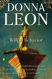 Willful Behavior: A Commissario Guido Brunetti Mystery