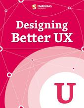 Designing Better UX