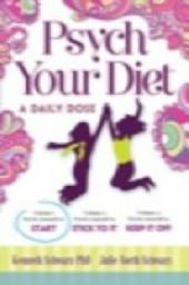 Psych Your Diet: A Daily Dose Volume 1. Psych Yourself to START