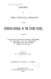 Official Opinions of the Attorneys General of the United States: Advising the President and Heads of Departments in Relation to Their Official Duties, Volumes 1-16
