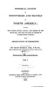 Historical Account of Discoveries and Travels in North America: Volume 1
