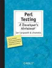 Perl Testing: A Developer's Notebook: A Developer's Notebook