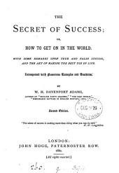 The secret of success; or, How to get on in the world
