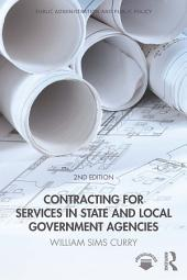 Contracting for Services in State and Local Government Agencies: Edition 2