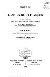 Glossaire de l'ancien droit français, contenant l'explication des mots vieillis ou hors d'usage qu'on trouve ordinairement dans les coutumes et les ordonnances de notre ancienne jurisprudence