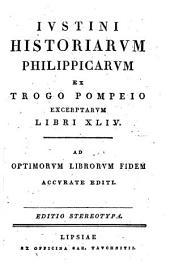 Iustini historiarum Philippicarum ex Trogo Pompeio excerptarum libri xliv. Ed. stereotypa