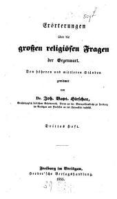 Erörterungen über die großen religiösen Fragen der Gegenwart: Den höheren und mittleren Ständen gewidmet, Band 3