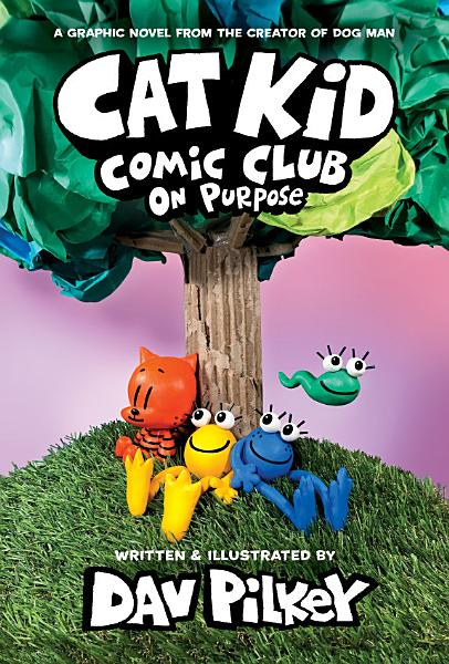 Download Cat Kid Comic Club  3  A Graphic Novel  From the Creator of Dog Man Book