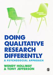 Doing Qualitative Research Differently: A Psychosocial Approach, Edition 2
