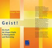 Geist!: Die Kraft der klugen Köpfe in Management und Marketing
