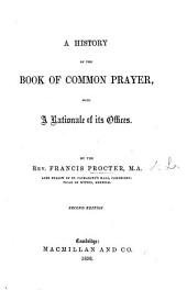 A History of the Book of Common Prayer, with a rationale of its offices