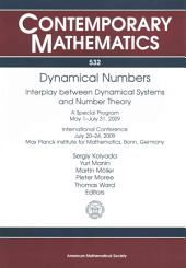 Dynamical Numbers: Interplay Between Dynamical Systems and Number Theory : a Special Program, May 1-July 31, 2009 : International Conference, July 20-24, 2009, Max Planck Institute for Mathematics, Bonn, Germany
