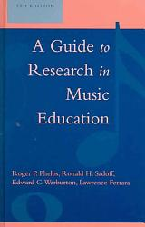 A Guide To Research In Music Education Book PDF