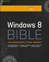 Windows 8 Bible: Edition 4