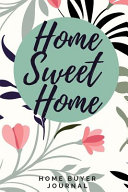 Home Sweet Home - Home Buyer Journal