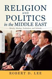 Religion and Politics in the Middle East: Identity, Ideology, Institutions, and Attitudes, Edition 2
