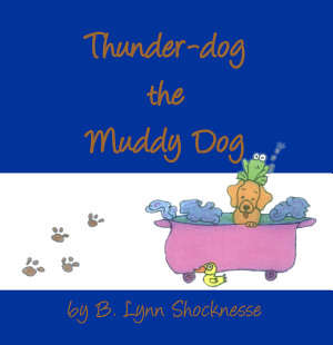 Thunder Dog the Muddy Dog