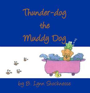 Thunder-Dog the Muddy Dog