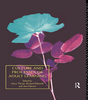 Culture and Processes of Adult Learning PDF