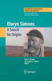 Elwyn Simons: A Search for Origins