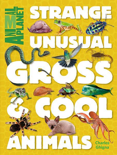 Animal Planet Strange Unusual Gross Cool Animals