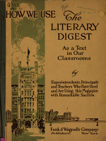 How We Use the Literary Digest as a Text in Our Classsrooms by Superintendents  Principals and Teachers who Have Used and are Using this Magazine with Remarkable Success PDF