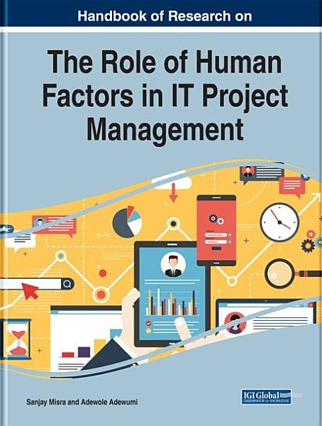 Download Handbook of Research on the Role of Human Factors in IT Project Management Book